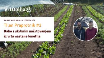 Tilen Praprotnik #2 - Kako s skrbnim načrtovanjem iz vrta nastane kmetija
