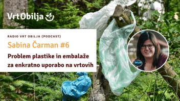 Sabina Čarman #6 - Problem plastike in embalaže za enkratno uporabo na vrtovih